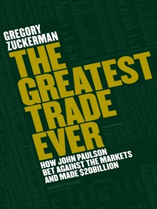 The Greatest Trade Ever by Gregory Zuckerman (Penguin)