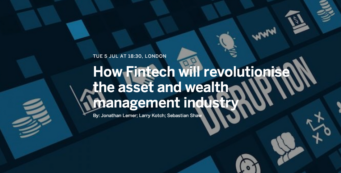 How Fintech will revolutionise the asset and wealth management industry